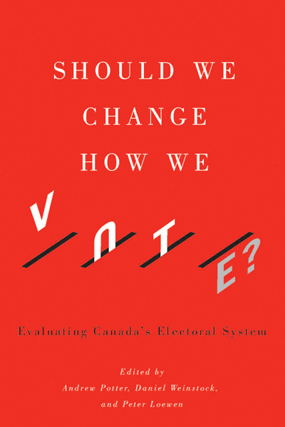 Should We Change How We Vote? Evaluating Canada's Electoral System