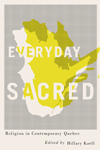 Excerpt - Everyday Sacred: Religion in Contemporary Quebec