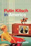 MQUP Top 5: A Reading List for Alison Rowley's 'Putin Kitsch in America'