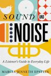 Understanding The Noise That Surrounds Us: Marcia Jenneth Epstein Guest Blog
