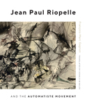 Jean Paul Riopelle and the Automatiste Movement