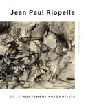 Jean Paul Riopelle et le Mouvement Automatiste
