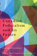 Canadian Federalism and Its Future