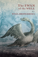 The Swan of the Well by Titia Brongersma