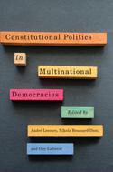 Constitutional Politics in Multinational Democracies