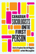 Canadian Sociologists in the First Person