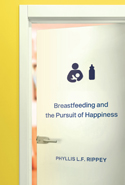 Breastfeeding and the Pursuit of Happiness
