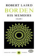 Robert Laird Borden, Vol I