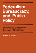 Federalism, Bureaucracy, and Public Policy