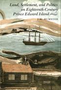 Land, Settlement, and Politics on Eighteenth-Century Prince Edward Island