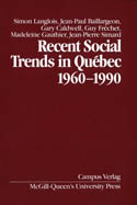 Recent Social Trends in Quebec, 1960-1990