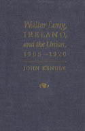 Walter Long, Ireland, and the Union, 1905-1920