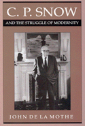 C.P. Snow and the Struggle of Modernity