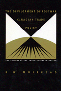 The Development of Postwar Canadian Trade Policy