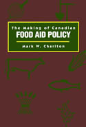 The Making of Canadian Food Aid Policy