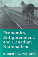 Economics, Enlightenment, and Canadian Nationalism