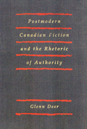 Postmodern Canadian Fiction and the Rhetoric of Authority