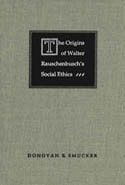 The Origins of Walter Rauschenbusch's Social Ethics