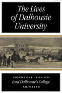 The Lives of Dalhousie University: Volume I