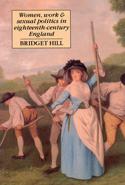 Women, Work, and Sexual Politics in Eighteenth-Century England