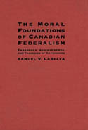 The Moral Foundations of Canadian Federalism
