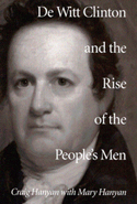 De Witt Clinton and the Rise of the People's Men