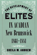 The Development of Elites in Acadian New Brunswick, 1861-1881