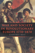 War and Society in Revolutionary Europe 1770-1870