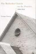 The Methodist Church on the Prairies, 1896-1914