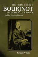 Sir John George Bourinot, Victorian Canadian