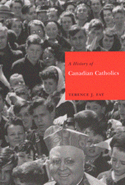A History of Canadian Catholics