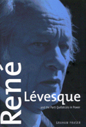 René Lévesque and the Parti Québécois in Power, Second edition