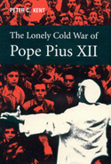 The Lonely Cold War of Pope Pius XII