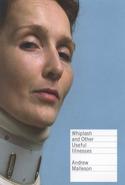 Whiplash and Other Useful Illnesses