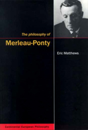 The Philosophy of Merleau-Ponty
