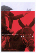 Village Politics and the Mafia in Sicily, Second Edition