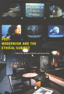 Postmodernism and the Ethical Subject