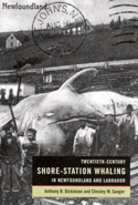 Twentieth-Century Shore-Station Whaling in Newfoundland and Labrador