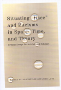 "Situating ""Race"" and Racisms in Space, Time, and Theory"