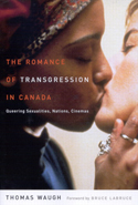 The Romance of Transgression in Canada