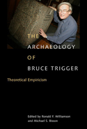 The Archaeology of Bruce Trigger