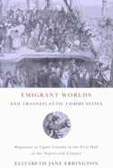 Emigrant Worlds and Transatlantic Communities