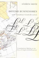 British Businessmen and Canadian Confederation