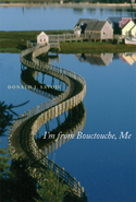 I'm from Bouctouche, Me