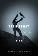 The Highway of the Atom