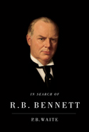In Search of R.B. Bennett