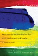 Améliorer le leadership dans les services de santé au Canada
