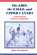 The Lion Eagle, and Upper Canada, Second Edition