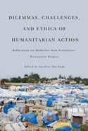 Dilemmas, Challenges, and Ethics of Humanitarian Action