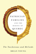 Patrician Families and the Making of Quebec